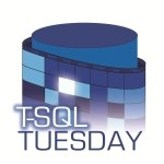 T-SQL Tuesday #104: Code I'd Hate To Live Without